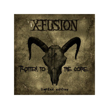 X-FUSION - Rotten To The Core